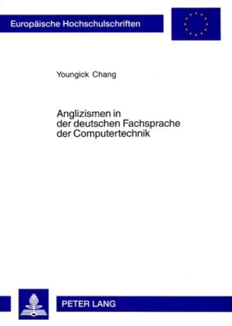 Anglizismen in der deutschen Fachsprache der Computertechnik ... 9783631535349