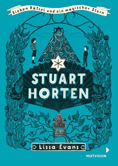 Stuart Horten: Sieben Rätsel und ein magischer Stern (Stuart Horten TB) - Mixtvision Mediengesellschaft Mbh - Taschenbuch, Deutsch, Lissa Evans, Sieben Rätsel und ein magischer Stern, Sieben Rätsel und ein magischer Stern