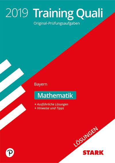 STARK Lösungen zu Training Abschlussprüfung Quali Mittelschule 2019 - Mathematik 9. Klasse - Bayern