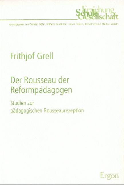 Der Rousseau der Reformpädagogen | Frithjof Grell |  9783932004049