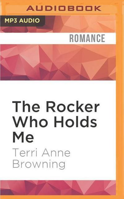 The Rocker Who Holds Me