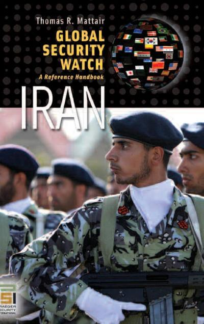 Global Security Watch Iran: A Reference Handbook
