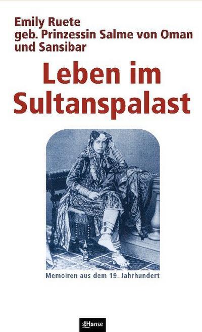 Leben im Sultanspalast: Memoiren aus dem 19. Jahrhundert