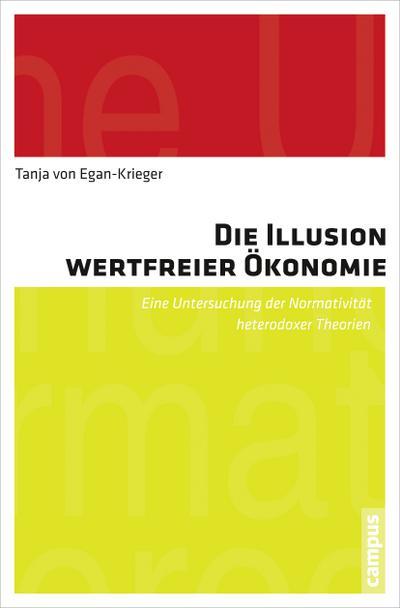 Die Illusion wertfreier Ökonomie: Eine Untersuchung der Normativität heterodoxer Theorien