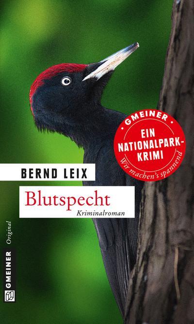 Blutspecht: Oskar Lindts neunter Fall (Kriminalromane im GMEINER-Verlag)