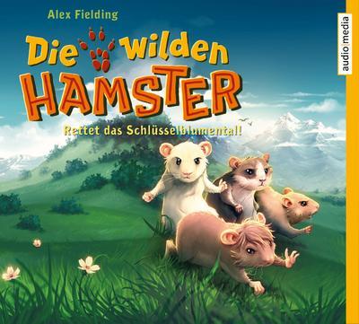 Die wilden Hamster. Rettet das Schlüsselblumental!: Band 3