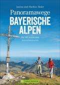 Panoramawege Bayerische Alpen: Die 40 schönsten Aussichtstouren (Erlebnis Wandern)