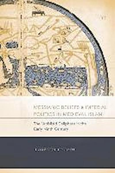 Messianic Beliefs and Imperial Politics in Medieval Islam: The Abbasid Caliphate in the Early Ninth Century