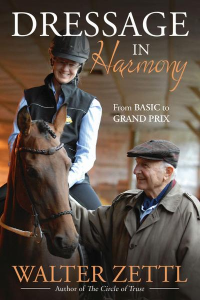 Dressage in Harmony: 25 Principles to Live by When Caring for and Working with Horses