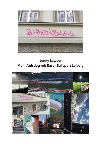 Mein Aufstieg mit RasenBallsport Leipzig