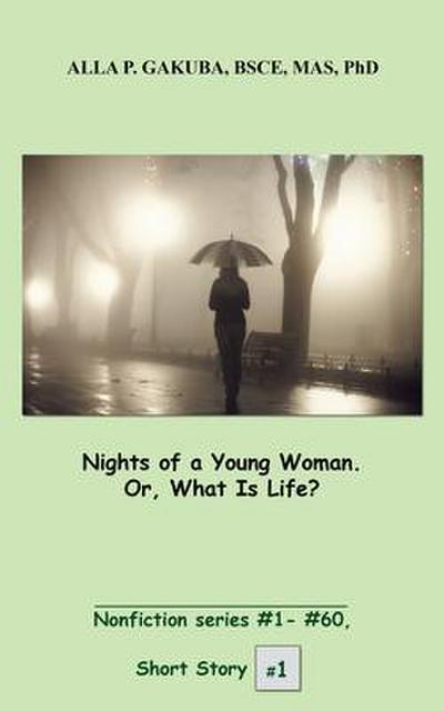 Nights of a Young Woman. Or, What Is Life?