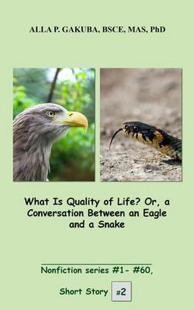 What Is Quality of Life? Or, a Conversation Between an Eagle and a Snake.