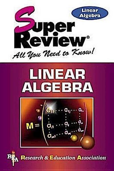 Linear Algebra Super Review
