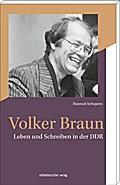 Volker Braun; Leben und Schreiben in der DDR; ...