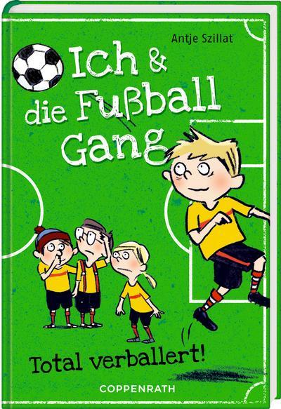Ich & die Fußballgang (Bd. 2)