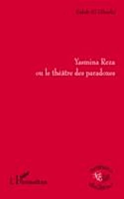 Yasmina Reza ou le theatre desparadoxes