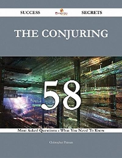 The Conjuring 58 Success Secrets - 58 Most Asked Questions On The Conjuring - What You Need To Know