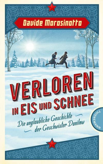 Verloren in Eis und Schnee; Die unglaubliche Geschichte der Geschwister Danilow; Übers. v. Panzacchi, Cornelia; Deutsch