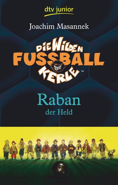 Die Wilden Fußballkerle Band 6: Raban der Held