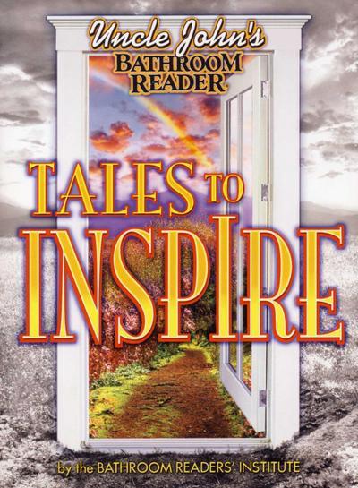 Uncle John's Bathroom Reader Tales to Inspire