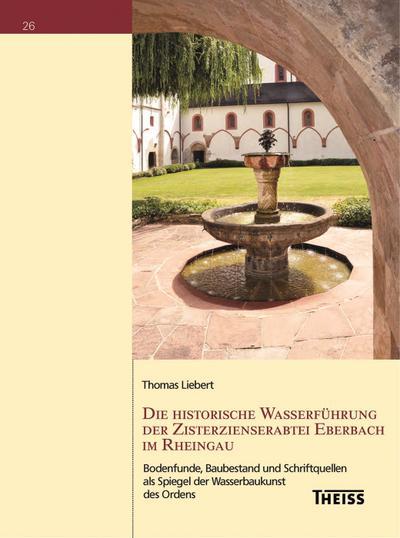Die historische Wasserführung der Zisterzienserabtei Eberbach im Rheingau