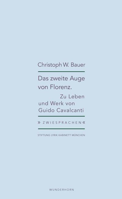 Das zweite Auge von Florenz; Zu Leben und Werk von Guido Cavalcanti; Zwiesprachen; Hrsg. v. Haeusgen, Ursula/Pils, Holger; Deutsch