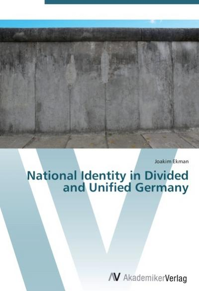 National Identity in Divided and Unified Germany