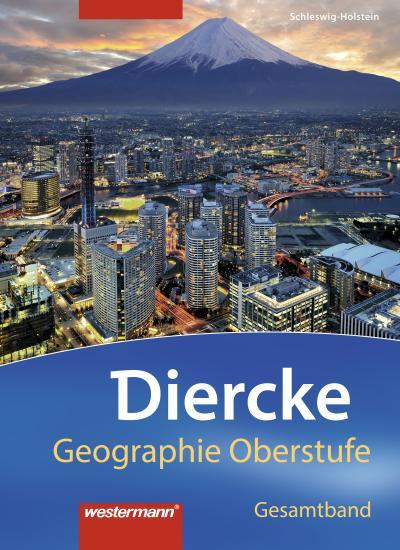 Diercke Geographie Oberstufe. Schülerband. G9. Schleswig-Holstein