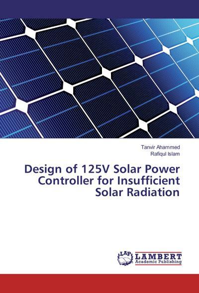 Design of 125V Solar Power Controller for Insufficient Solar Radiation