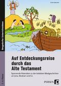 Auf Entdeckungsreise durch das Alte Testament