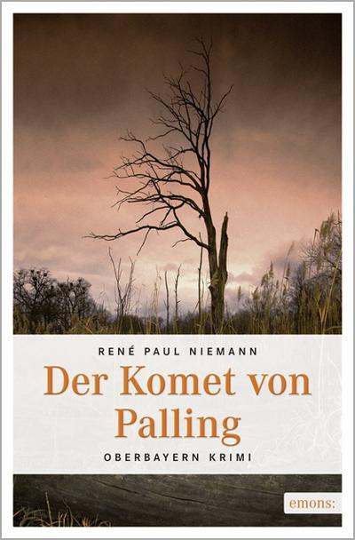 Der Komet von Palling   ; Oberbayern Krimi ; Deutsch;  -
