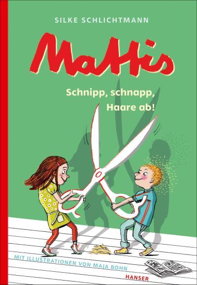 Mattis - Schnipp, schnapp, Haare ab!