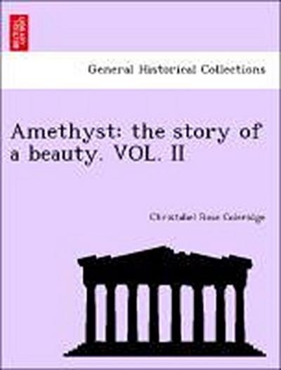 Amethyst: the story of a beauty. VOL. II