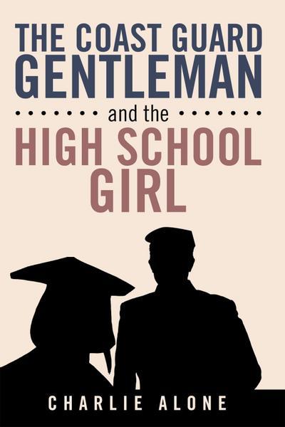 The Coast Guard Gentleman and the High School Girl