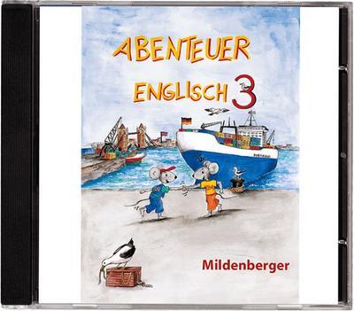 Abenteuer Englisch 3: CD mit den Texten und Liedern zum Unterrichtswerk, Klasse 3 - Mildenberger Verlag Gmbh - Audio CD, Deutsch| Englisch, Gerhard Hergenröder, Christine Mauz, Hermann D Hornschuh, ,
