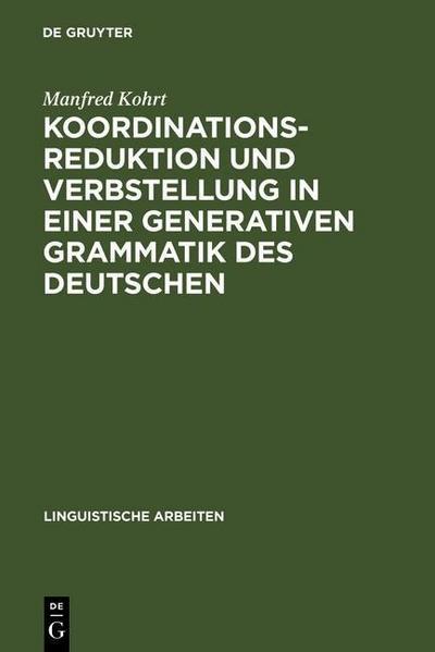 Koordinationsreduktion und Verbstellung in einer generativen Grammatik des Deutschen