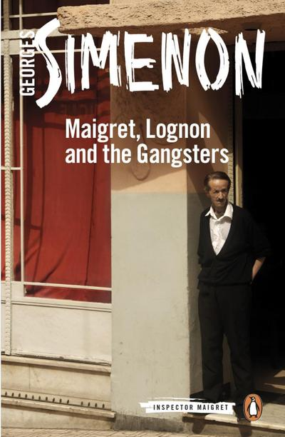 Maigret, Lognon and the Gangsters