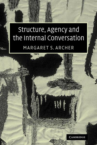Structure, Agency and the Internal Conversation