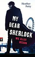 My Dear Sherlock - Wie alles bega