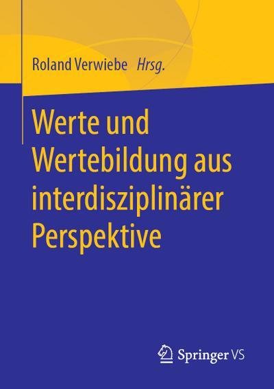 Werte und Wertebildung aus interdisziplinärer Perspektive