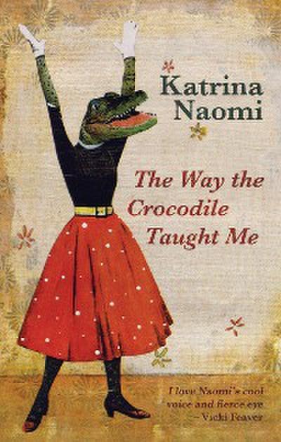 The Way the Crocodile Taught Me
