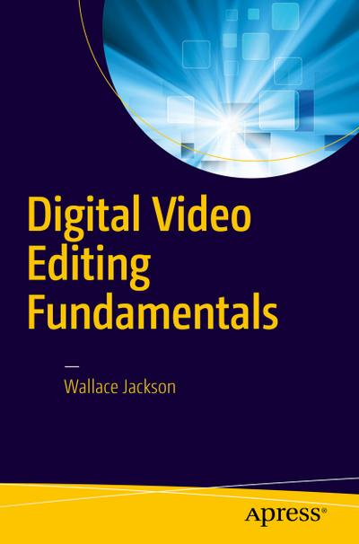 Digital Video Editing Fundamentals