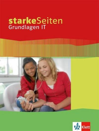 Starke Seiten Grundlagen IT. Schülerbuch 5.-10. Schuljahr