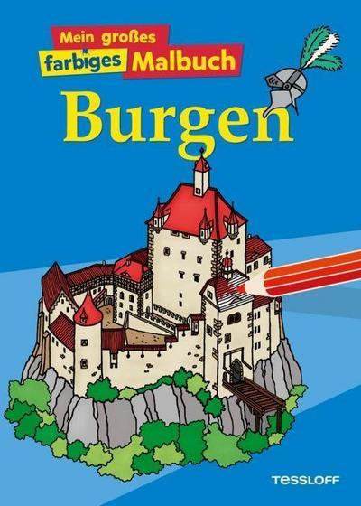 Mein großes farbiges Malbuch Burgen; Malbücher und -blöcke; Ill. v. Wunderlich, Hans; Deutsch