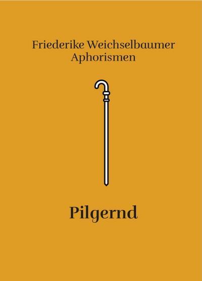Pilgernd: Sonderband Nr. 2 (Friederikes SprachBrücken)