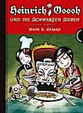 Heinrich Ooooh und die Schwarzen Sieben   ; Heinrich Ooooh ; Ill. v. Bouwens, Eric /Übers. v. Schweikart, Eva; Deutsch