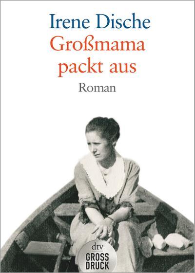 Großmama packt aus: Roman