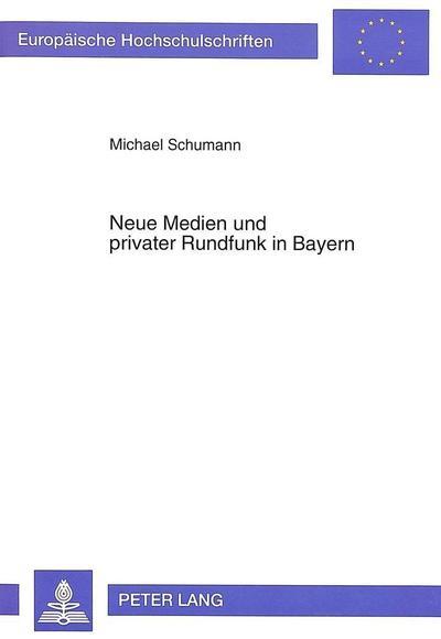 Neue Medien und privater Rundfunk in Bayern