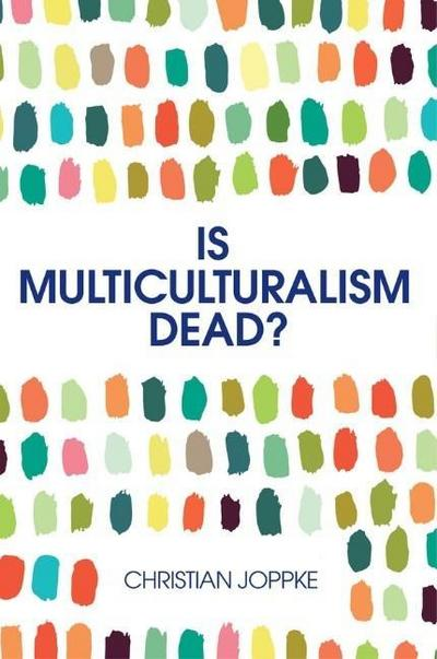 Is Multiculturalism Dead?