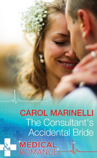 The Consultant's Accidental Bride (Mills & Boon Medical)